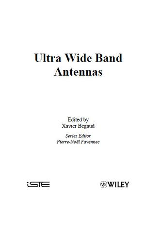 Ultra Wide Band Antennas By Xavier Begaud