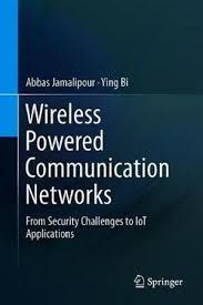 کتاب Wireless Powered Communication Networks From Security Challenges to IoT Applications
