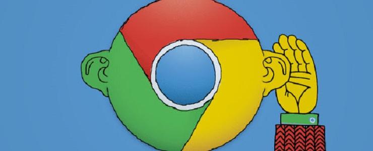 گوگل کروم مخفیانه به مکالمات شما گوش میدهد