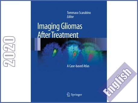 اطلس رنگی تصویربرداری از گلیوما پس از درمان  Imaging Gliomas After Treatment: A Case-based Atlas