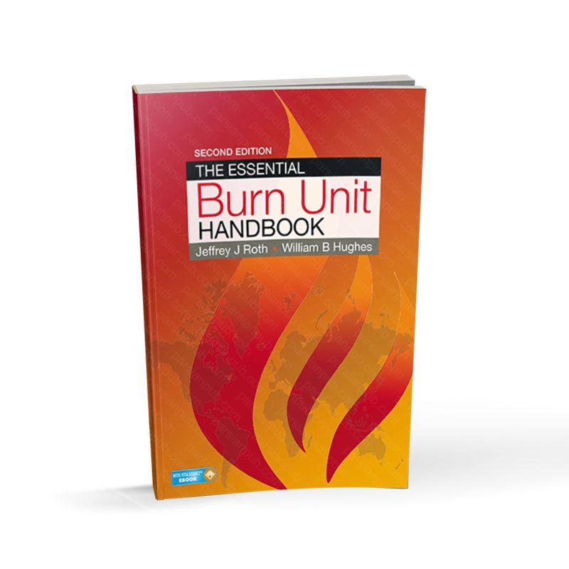The Essential Burn Unit Handbook 2nd Edition