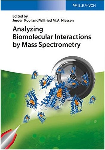 Analyzing Biomolecular Interactions by Mass Spectrometry 1st Edition