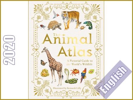 اطلس حیوانات- یک راهنمای تصویری برای حیات وحش جهان  The animal atlas : a pictorial guide to the world's wildlife