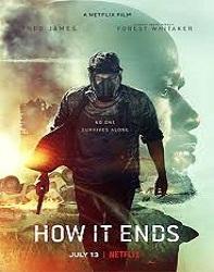 دانلود فیلم چگونه پایان می یابد How It Ends 2018