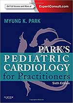 Parks Pediatric Cardiology for Practitioners Expert Consult  Online and Print 6e 6th Edition