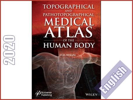 اطلس توپوگرافیکی و پاتوتوپوگرافیکی پزشکی بدن انسان  Topographical and Pathotopographical Medical Atlas of the Human Body
