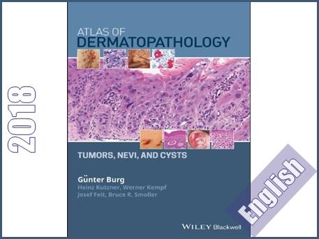 اطلس درماتوپاتولوژی- تومورها، خال ها و کیست ها  Atlas of Dermatopathology: Tumors, Nevi, and Cysts