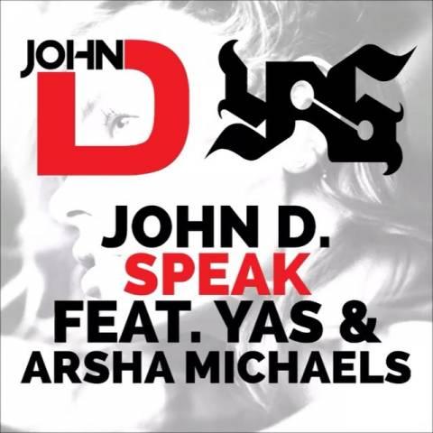 دانلود آهنگ جدید یاس، John D و Arsha Michaels به نام Speak