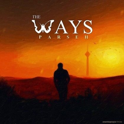 The Ways - Parseh, د ویز - پرسه