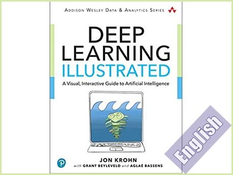 کتاب راهنمای تصویری یادگیری عمیق- یک راهنمای تعاملی و بصری برای هوش مصنوعی  Deep Learning Illustrated: A Visual, Interactive Guide to Artificial Intelligence