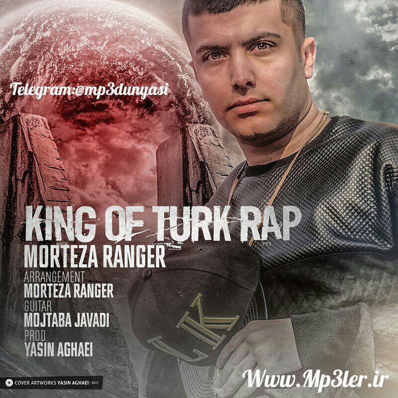 Morteza Ranger-King Of Turk Rap 2017