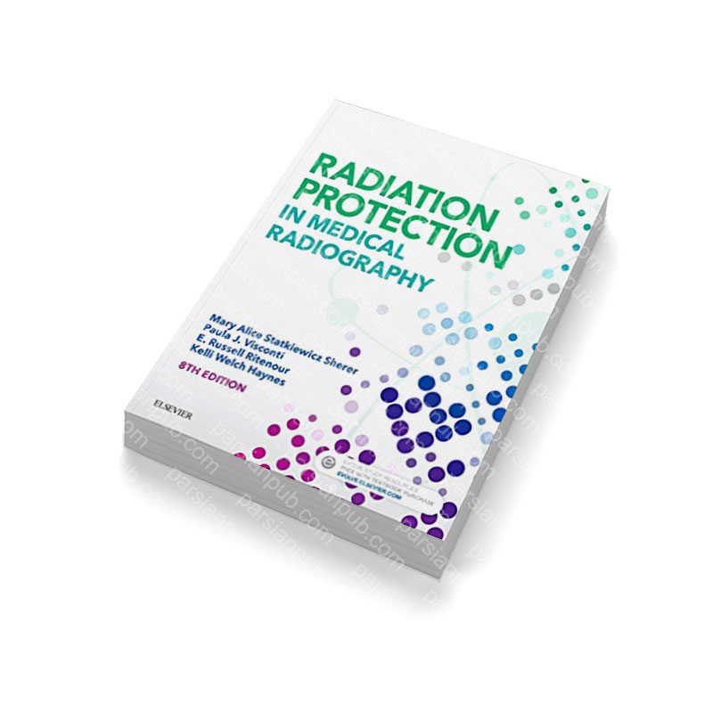 Radiation Protection in Medical Radiography, 8e 8th Edition