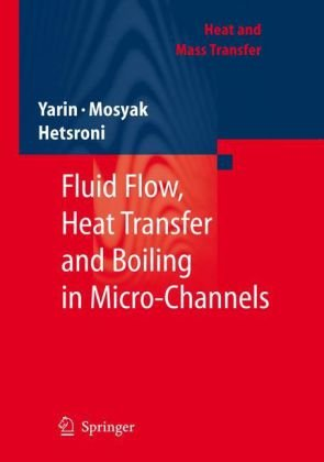 Fluid flow, heat transfer and boiling in micro-channels