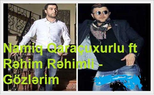 Namiq Qaraçuxurlu ft Rəhim Rəhimli