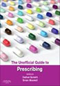 The Unofficial Guide to Prescribing, 1e 1st Edition