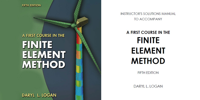 a first course in the finite element method 4th edition daryl l logan Manual to a first course in the finite element method by daryl l logan  first course in the finite element method 4th  finite element method 5th edition.