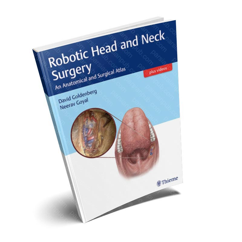 Robotic Head and Neck Surgery: An Anatomical and Surgical Atlas 1st Edition  ()