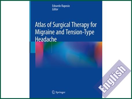 اطلس رنگی درمان جراحی برای سردرد های میگرنی و تنشی  Atlas of Surgical Therapy for Migraine and Tension-Type Headache