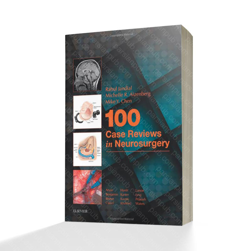 100 Case Reviews in Neurosurgery, 1e 1st Edition