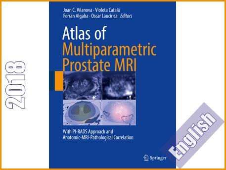 اطلس ام آر آی (MRI) چندپارامتری پروستات  Atlas of multiparametric prostate MRI : with PI-RADS approach and anatomic-MRI-pathological correlation