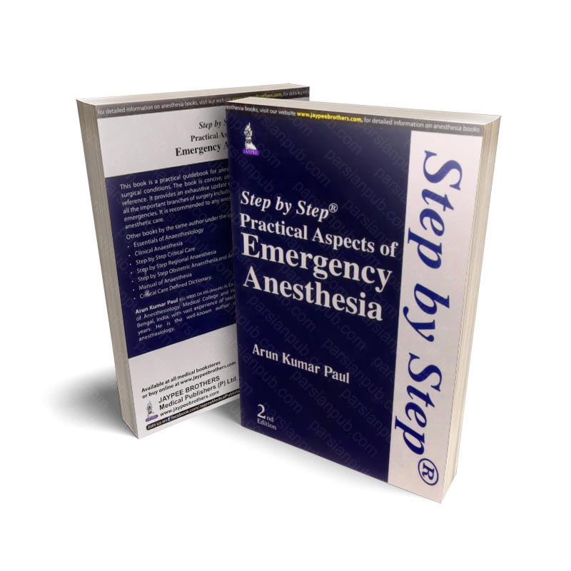 Step by Step Practical Aspects of Emergency Anesthesia Paperback – 2015