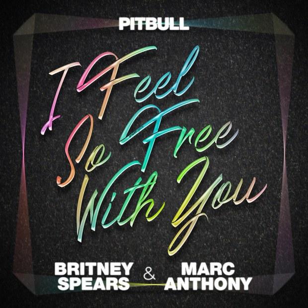 Pitbull New Song دانلود آهنگ I Feel So Free With You از پیت بول و بریتنی اسپیرز