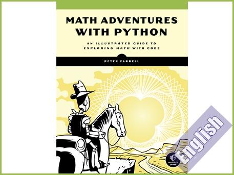 کتاب راهنمای تصویری ماجراهای ریاضی و پایتون- یادگیری ریاضی با زبان پایتون  Math Adventures with Python An Illustrated Guide to Exploring Math with Code