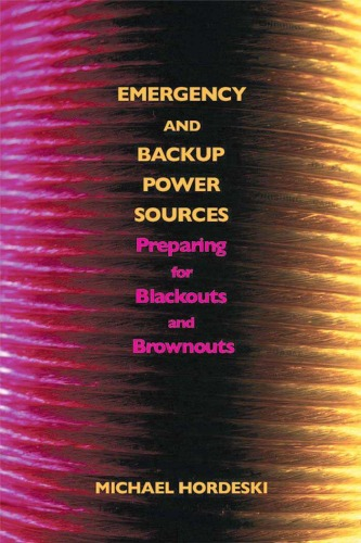 Emergency and Backup Power Sources Preparing for Blackouts and Brownouts