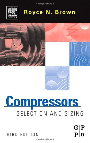 Compressors, Third Edition Selection and Sizing
