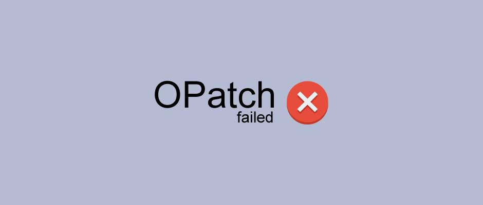 OPatch faild