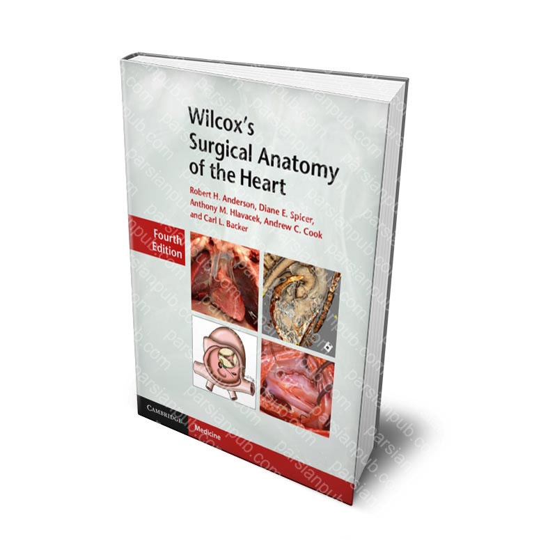 Wilcox's Surgical Anatomy of the Heart 4th Edition