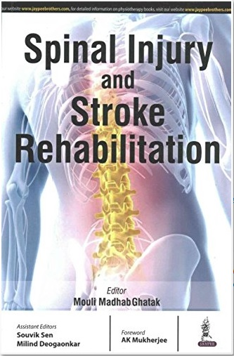 Spinal Injury and Stroke Rehabiliation Paperback – December 29, 2012 by Ghatak (Author)