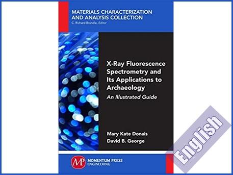 کتاب راهنمای تصویری طیف سنجی فلورسنس پرتو ایکس و کاربرد آن در باستان شناسی  X-Ray Fluorescence Spectrometry and Its Applications to Archaeology: An Illustrated Guide