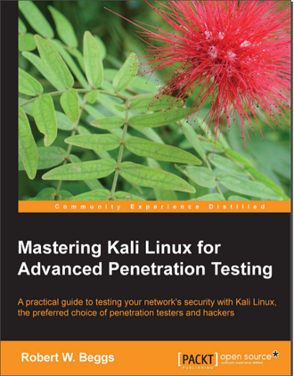 Packt.Mastering.Kali.Linux.for.Advanced.Penetration.Testing