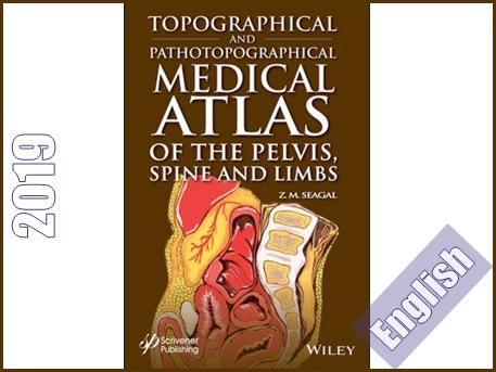 اطلس توپوگرافیکی و پاتوتوپوگرافیکی پزشکی لگن، ستون فقرات و اندام ها  Topographical and Pathotopographical Medical Atlas of the Pelvis, Spine, and Limbs