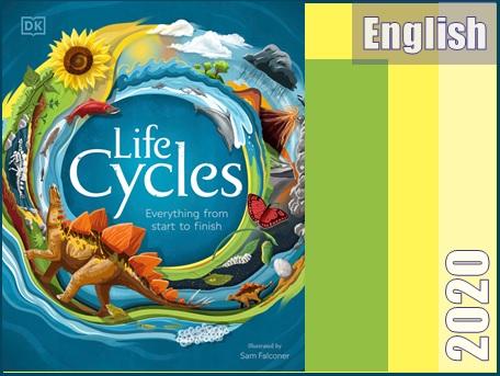 """کتاب """"چرخه های حیات: همه چیز از آغاز تا پایان""""  Life Cycles: Everything from Start to Finish"""