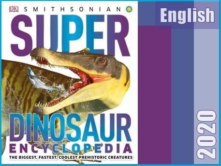 دایره المعارف سوپردایناسورها: بزرگترین، سریع ترین و باحال ترین موجودات ماقبل تاریخ  Super Dinosaur Encyclopedia ; The Biggest, Fastest, Coolest Prehistoric Creatures