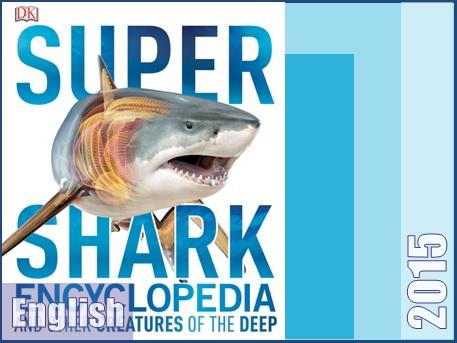 دایره المعارف کوسه ها و سایر موجودات عمق آب  Super Shark Encyclopedia And Other Creatures of the Deep