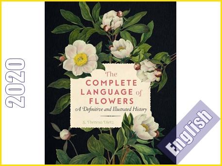 دایره المعارف مصور زبان کامل گلها: یک تاریخچه تصویری و صریح  The Complete Language of Flowers: A Definitive and Illustrated History (Complete Illustrated Encyclopedia)