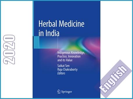 داروهای گیاهی در هند: دانش بومی، فعالیت ها، ابداعات و ارزش آنها  Herbal Medicine in India: Indigenous Knowledge, Practice, Innovation and its Value