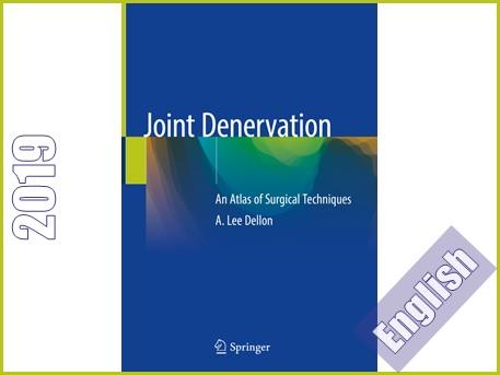 عصب کشی مشترک: اطلس تکنیک های جراحی  Joint Denervation: An Atlas of Surgical Techniques