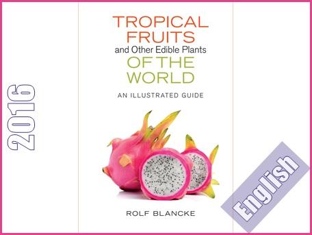 کتاب راهنمای تصویری میوه ها و سایر گیاهان خوراکی استوایی جهان  Tropical Fruits and Other Edible Plants of the World: An Illustrated Guide