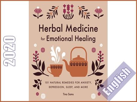 داروهای گیاهی برای بهبود شرایط عاطفی و احساسات: 101 داروی طبیعی برای اضطراب، افسردگی، خواب و ...  Herbal Medicine for Emotional Healing: 101 Natural Remedies for Anxiety, Depression, Sleep, and More