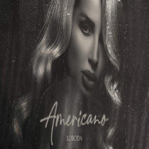 دانلود آهنگ LOBODA به نام Americano