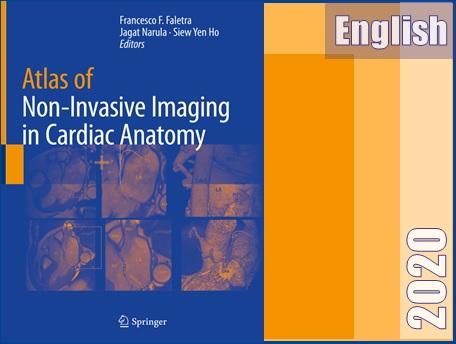 اطلس تصویربرداری غیرتهاجمی از آناتومی قلب  Atlas of Non-Invasive Imaging in Cardiac Anatomy