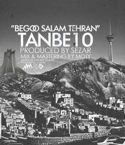 تن به 10 - بگو تهران سلام, آهنگ جدید تن به 10, تن به 10, TanBe10
