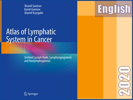 اطلس سیستم لنفاوی در سرطان  Atlas of Lymphatic System in Cancer: Sentinel Lymph Node, Lymphangiogenesis and Neolymphogenesis