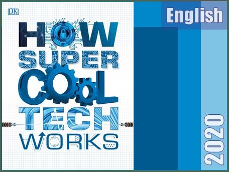 کتاب فناوری های خیلی باحال چگونه کار می کنند  How Super Cool Tech Works