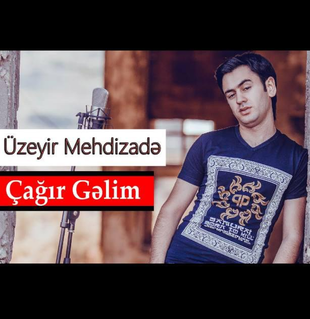 دانلود آهنگ Uzeyir Mehdizade به نام Cagir Gelim