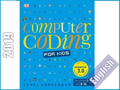برنامه نویسی کامپیوتری برای کودکان: یک راهنمای تصویری منحصر به فرد از ابتدا تا ساخت بازی  Computer Coding For Kids: A Unique Step-By-Step Visual Guide, From Binary Code To Building Games
